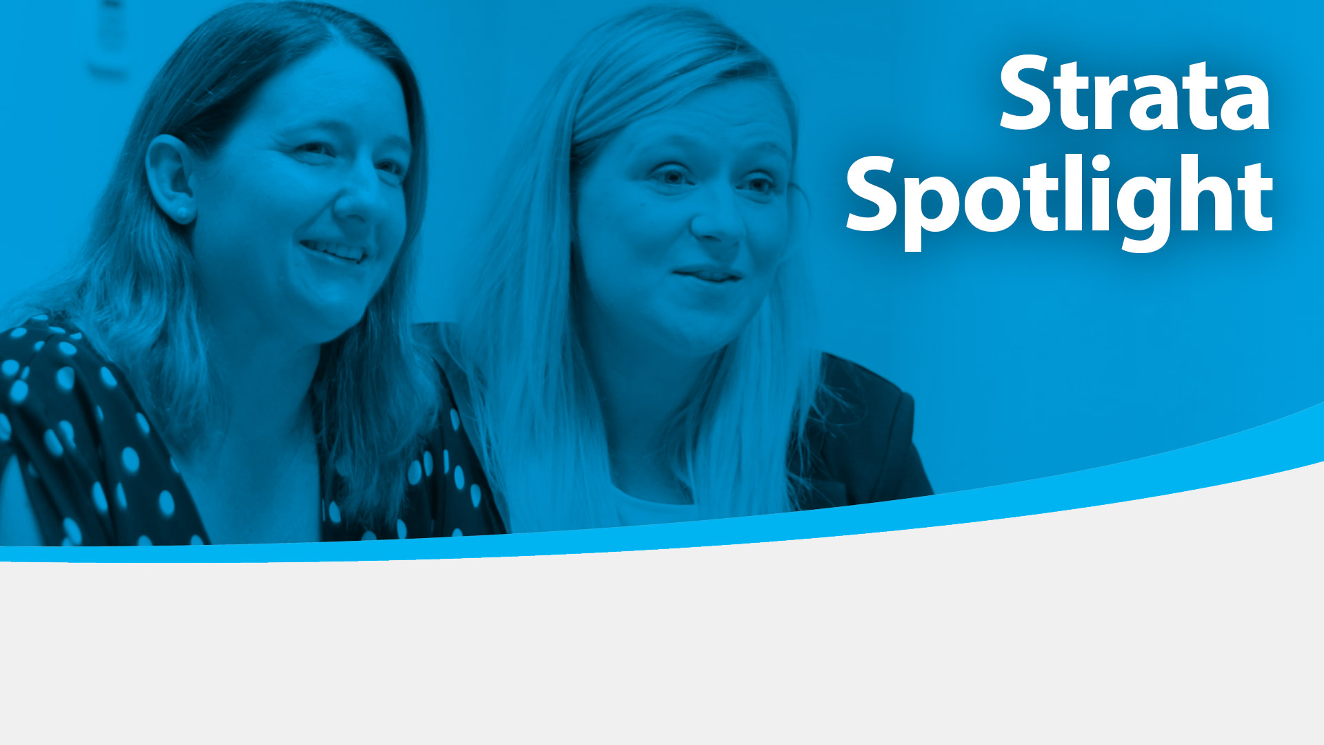 Strata Spotlight - All Strata Jill Walshaw & Kylie Williams